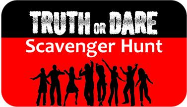 Truth or Dare Scavenger Hunt