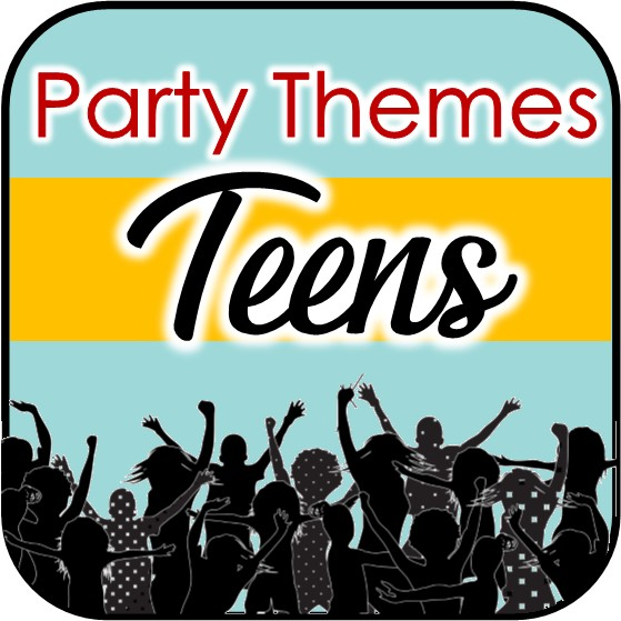 ultimate teenage party themes