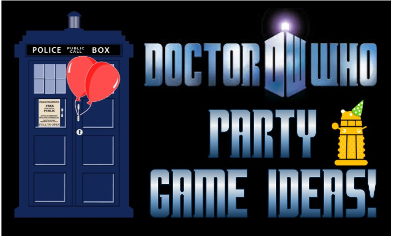 Doctor Who Party Game Ideas!