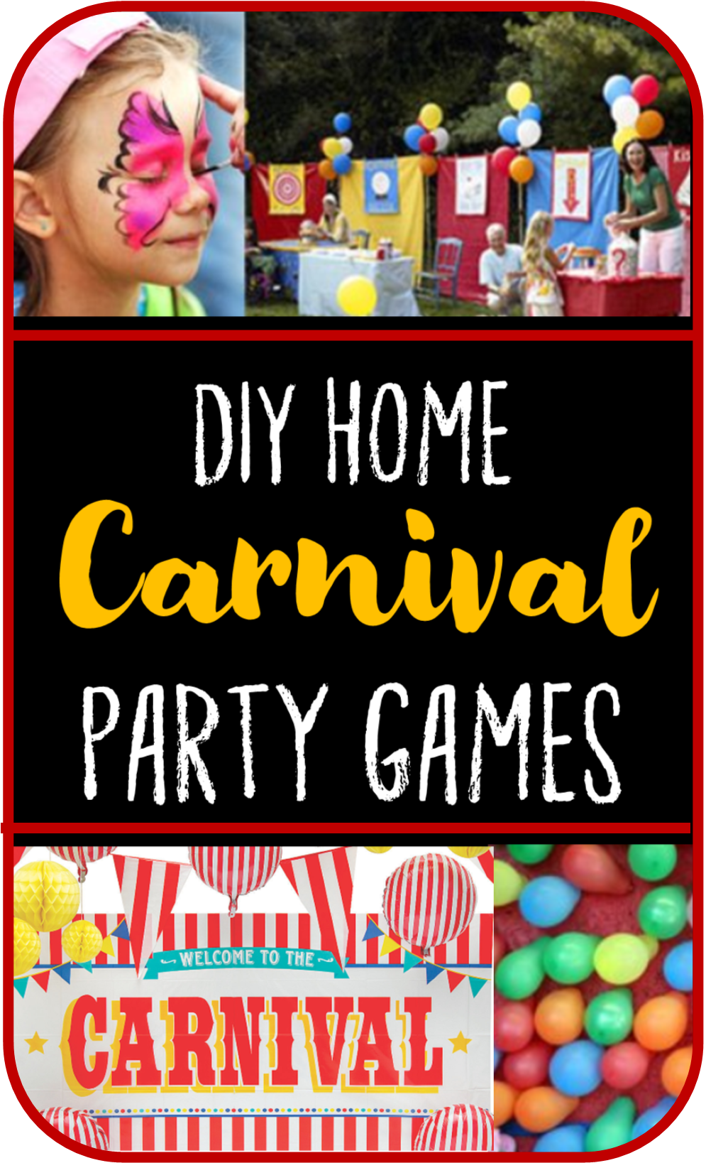 Check Out These Carnival Theme Party Games And Ideas Some Of Them Are DIY Require A Little Creative Elbow Grease From You While Other As Simple