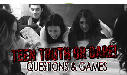 Check out this page for tons of Teen truth or dare questions, challenges and party games. AWESOME!